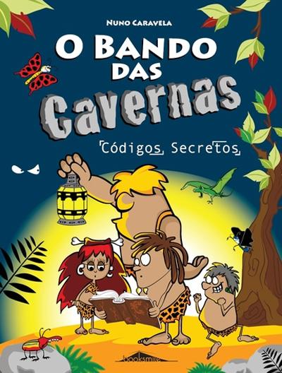 O bando das cavernas. Vol. 4 - Códigos secretos