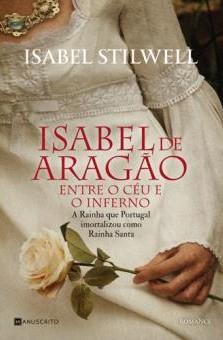 Isabel de Aragão: entre o céu e o inferno