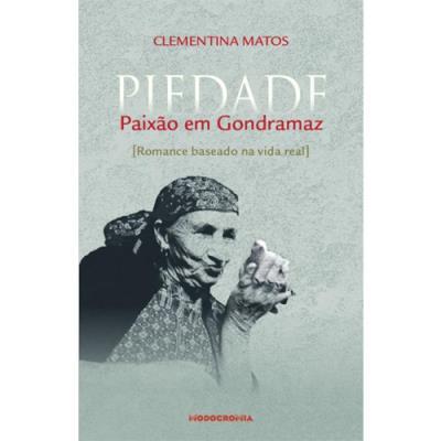 Piedade, paixão em Gondramaz