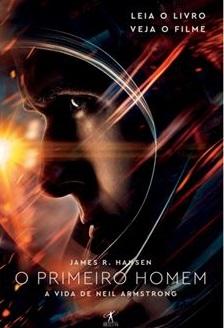 O primeiro Homem A vida de Neil Armstrong