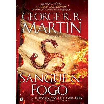 Sangue e Fogo: Vol I - A História dos Reis Targaryen